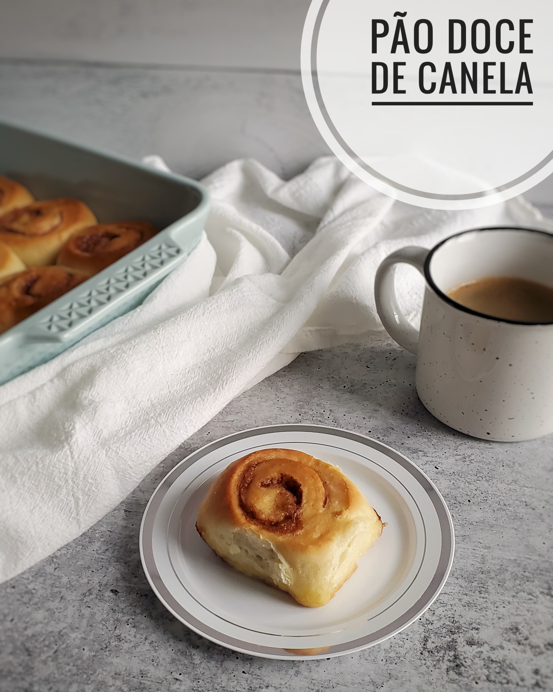 Pão Doce de Canela (Cinnamon Rolls)
